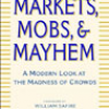 Markets, Mobs and Mayhem: How to Profit From the Madness of Crowds