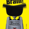 Shake That Brain!: How to Create Winning Solutions and Have Fun While You're At It