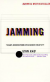 Jamming: The Art and Discipline of Corporate Creativity