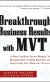 "Breakthrough Business Results with MVT: A Fast, Cost-Free, ""Secret Weapon"" for Boosting Sales, Cutting Expenses, and Improving Any Business Process"