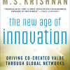 The New Age of Innovation: Driving Co-Created Value Through Global Networks